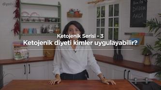 Ketojenik Serisi-3: Ketojenik diyeti kimler uygulayabilir? Bu diyet tipi ne kadar sürdürülmeli?