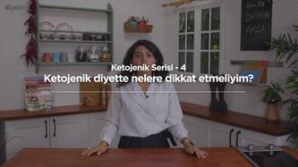 Ketojenik Serisi-4: Ketojenik diyette nelere dikkat etmeliyim?